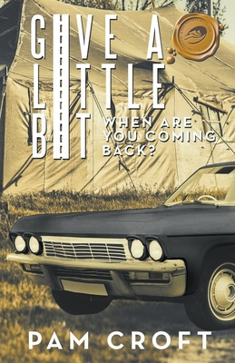 Give a Little Bit: When Are You Coming Back? Cover Image