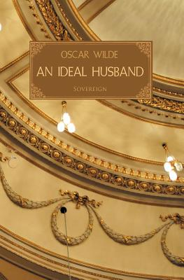 An Ideal Husband (Plays by Oscar Wilde) Cover Image