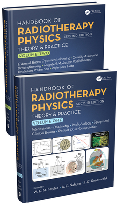 Handbook of Radiotherapy Physics: Theory and Practice, Second Edition, Two Volume Set Cover Image
