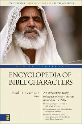 New International Encyclopedia of Bible Characters: The Complete Who's Who in the Bible (Zondervan's Understand the Bible Reference) Cover Image