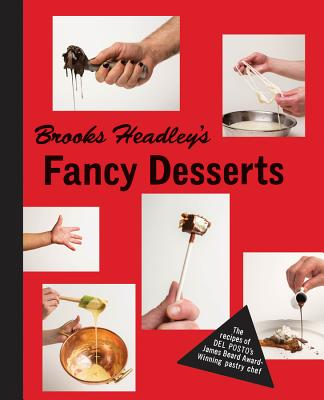 Brooks Headley's Fancy Desserts Cover