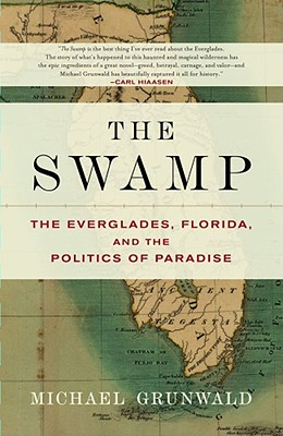 The Swamp: The Everglades, Florida, and the Politics of Paradise Cover Image