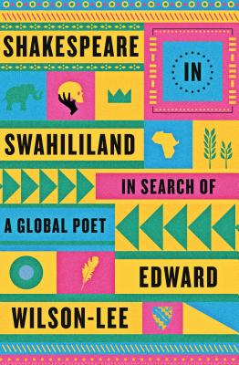 Shakespeare in Swahililand: In Search of a Global Poet Cover Image