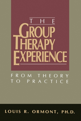The Group Therapy Experience: From Theory To Practice Cover Image