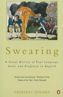 Swearing: A Social History of Foul Language, Oaths, and Profanity in English Cover Image