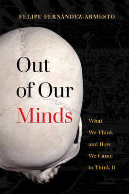 Out of Our Minds: What We Think and How We Came to Think It Cover Image