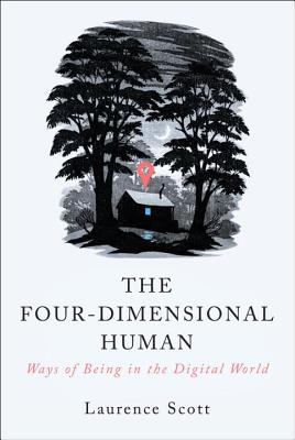 The Four-Dimensional Human: Ways of Being in the Digital World Cover Image