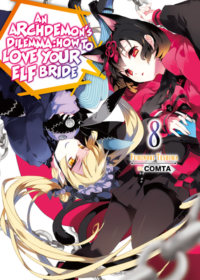 An Archdemon's Dilemma: How to Love Your Elf Bride: Volume 8 Cover Image