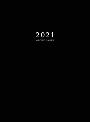 2021 Monthly Planner: 2021 Planner Monthly 8.5 x 11 with Black Cover (Hardcover) Cover Image