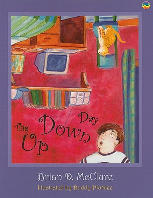 The Up Down Day (Brian D. McClure Childrens Book Collection) Cover Image
