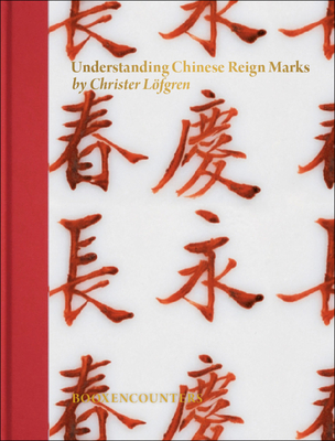 Understanding Chinese Reign Marks: A Radical and New Interpretation of the Term