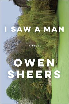 I Saw a Man: A Novel Cover Image