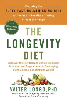 The Longevity Diet: Discover the New Science Behind Stem Cell Activation and Regeneration to Slow Aging, Fight Disease, and Optimize Weight Cover Image