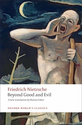 Beyond Good and Evil: Prelude to a Philosophy of the Future (Oxford World's Classics) Cover Image