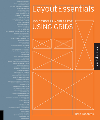 Layout Essentials: 100 Design Principles for Using GridsBeth Tondreau