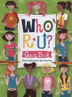 Who R U? Quiz Book: How to Discover the True You Cover Image