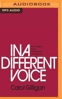 In a Different Voice: Psychological Theory and Women's Development Cover Image