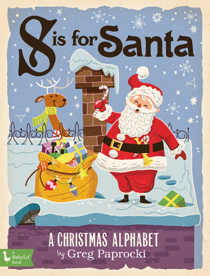 S Is for Santa: A Christmas Alphabet Cover Image