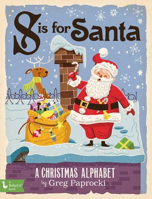 S Is for Santa: A Christmas Alphab: A Christmas Alphabet Cover Image