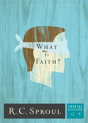What Is Faith? (Crucial Questions #8) Cover Image