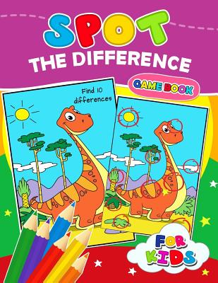 Spot The Difference Game book for kids: Coloring Puzzles Activity Book for Boy, Girls, Kids Ages 2-4,3-5,4-8 Cover Image