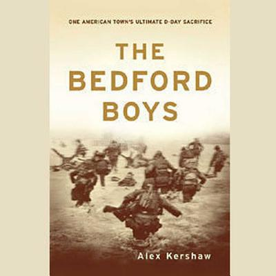 The Bedford Boys Lib/E: One American Town's Ultimate D-Day Sacrifice Cover Image