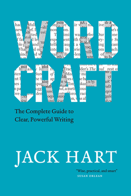 Wordcraft: The Complete Guide to Clear, Powerful Writing (Chicago Guides to Writing, Editing, and Publishing) Cover Image