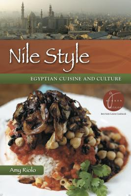 Nile Style: Egyptian Cuisine and Culture: Ancient Festivals, Significant Cermeonies, and Modern Celebrations Cover Image