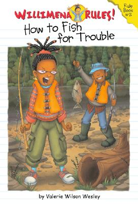 Willimena Rules!: How to Fish for Trouble - Book #2 Cover Image