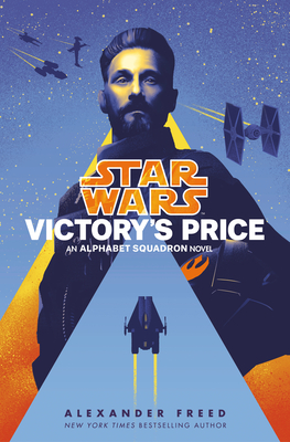 Victory's Price (Star Wars): An Alphabet Squadron Novel (Star Wars: Alphabet Squadron #3) Cover Image