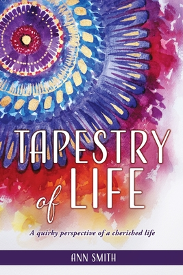 Tapestry of Life: A quirky perspective of a cherished life Cover Image