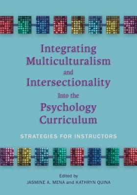 Integrating Multiculturalism and Intersectionality Into the Psychology Curriculum: Strategies for Instructors Cover Image