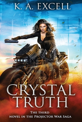 Crystal Truth: the Third Novel in the Projector War Saga Cover Image