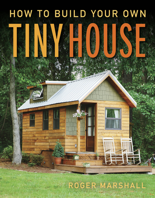 How to Build Your Own Tiny House Cover Image