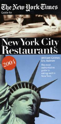The New York Times Guide to New York City Restaurants 2004 Cover Image
