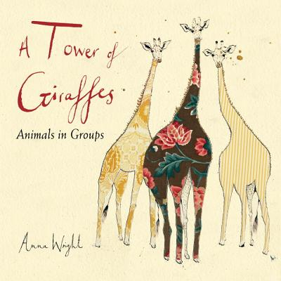 A Tower of Giraffes: Animals in Groups Cover Image