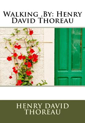 Walking .by: Henry David Thoreau Cover Image