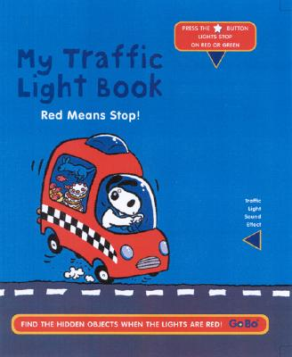 My Traffic Light Book: Red Means Stop! [With Sound Effect