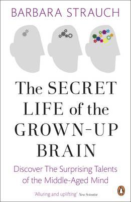Secret Life of the Grown-Up Brain Cover