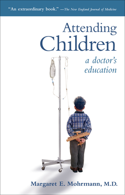 Attending Children: A Doctor's Education Cover Image