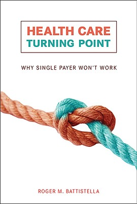 Health Care Turning Point: Why Single Payer Won't Work Cover Image