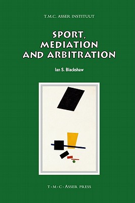 Sport, Mediation and Arbitration (Asser International Sports Law) Cover Image