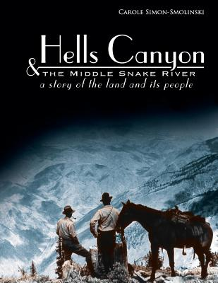Hells Canyon and the Middle Snake River: A Story of the Land and Its People Cover Image