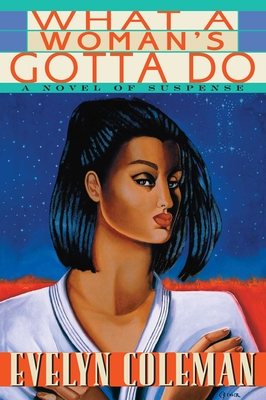 What a Woman's Gotta Do: A Novel of Suspense Cover Image