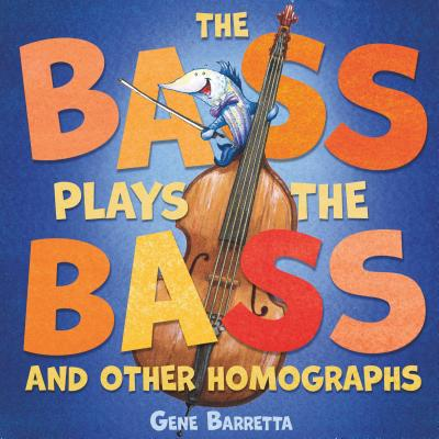 The Bass Plays the Bass and Other Homographs Cover Image