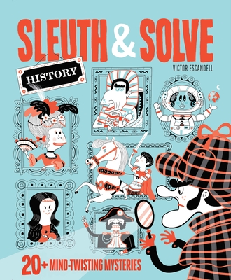 Sleuth & Solve: History: 20+ Mind-Twisting Mysteries Cover Image
