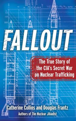 Fallout: The True Story of the CIA's Secret War on Nuclear Trafficking Cover Image