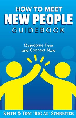 How To Meet New People Guidebook: Overcome Fear and Connect Now Cover Image