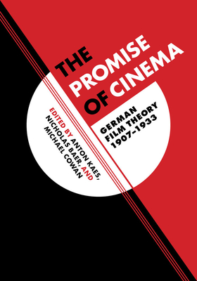 The Promise Of Cinema German Film Theory 1907 1933 Weimar And Now German Cultural Criticism 49 Brookline Booksmith