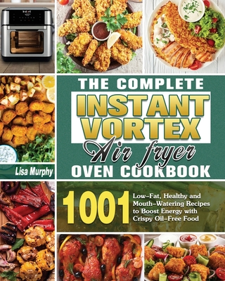 The Complete Instant Vortex Air Fryer Oven Cookbook Cover Image